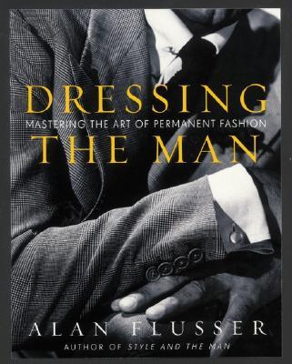 Dressing the Man By Flusser, Alan J.