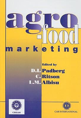 Agro-Food Marketing By Padberg, Daniel I. (EDT)/ Ritson, C. (EDT)/ Albisu, L. M. (EDT)