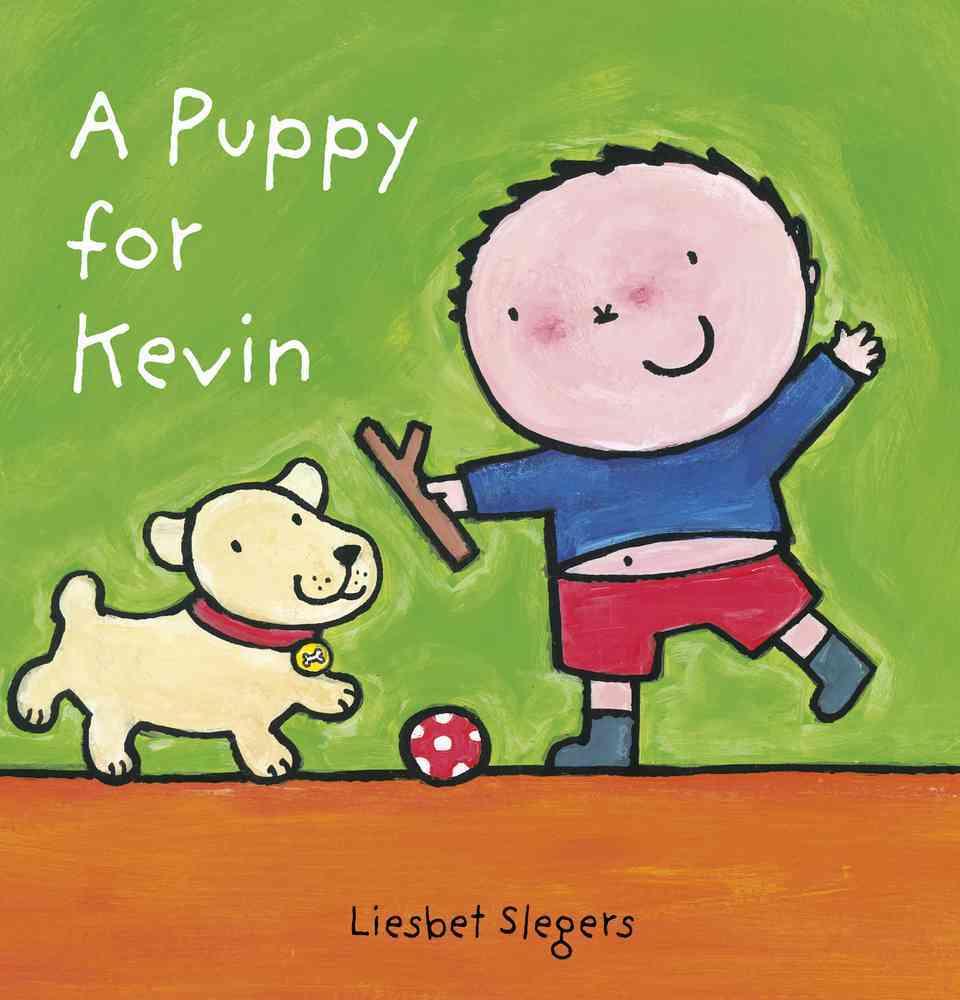 A Puppy for Kevin By Slegers, Liesbet/ Slegers, Liesbet (ILT)